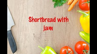 How to cook - Shortbread with jam
