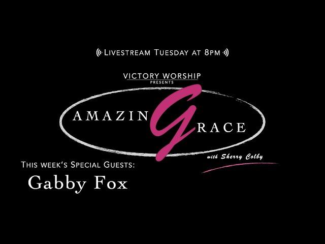 Amazing Grace Ep. 13 (Gabby Fox)