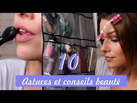 10 ASTUCES/CONSEILS │ Beauté & Rangement