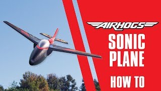 Air Hogs | Sonic Plane | How To