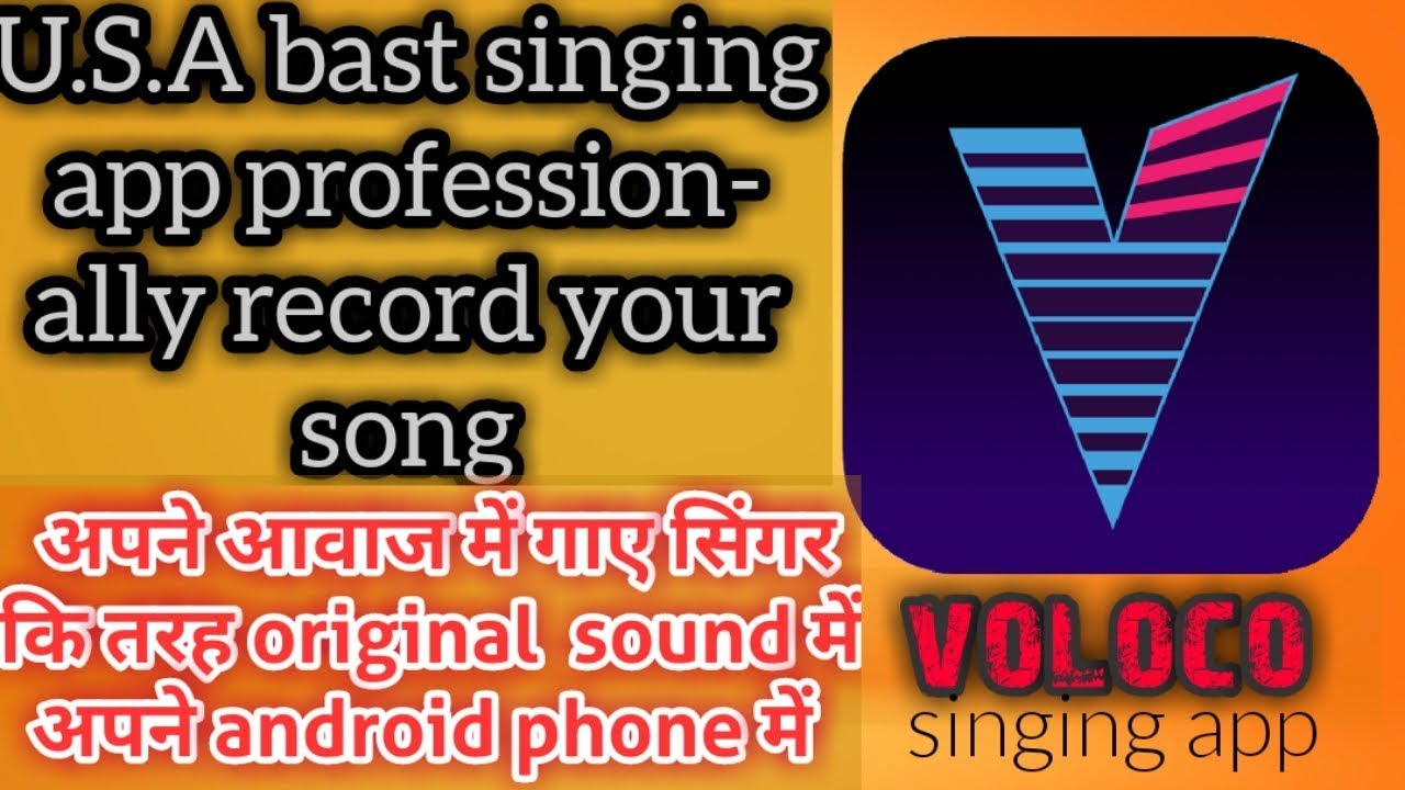 How to sing a voloco app Hindi free to android mobile Bast app U S A