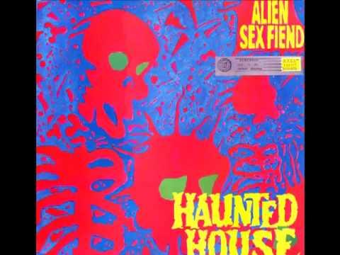 Alien Sex Fiend - Haunted House (1989)
