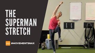 The Superman Stretch