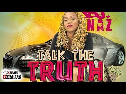 DJ Naz - Talk The Truth (Raw) September 2017