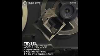 Teysel - Continuous (A-Bee & Tom Vagabondo Remix)