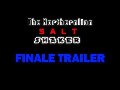 The Northernlion Salt Shaker Finale TRAILER