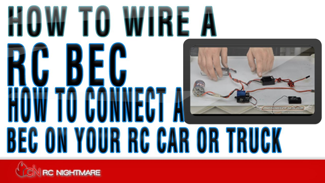 how to wire a rc bec how to connect a bec on your rc car or truck youtube [ 1280 x 720 Pixel ]
