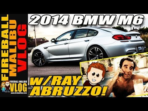 560HP 2014 BMW M6 GRAN COUPE WITH ACTOR RAY ABRUZZO  FIREBALL MALIBU VLOG