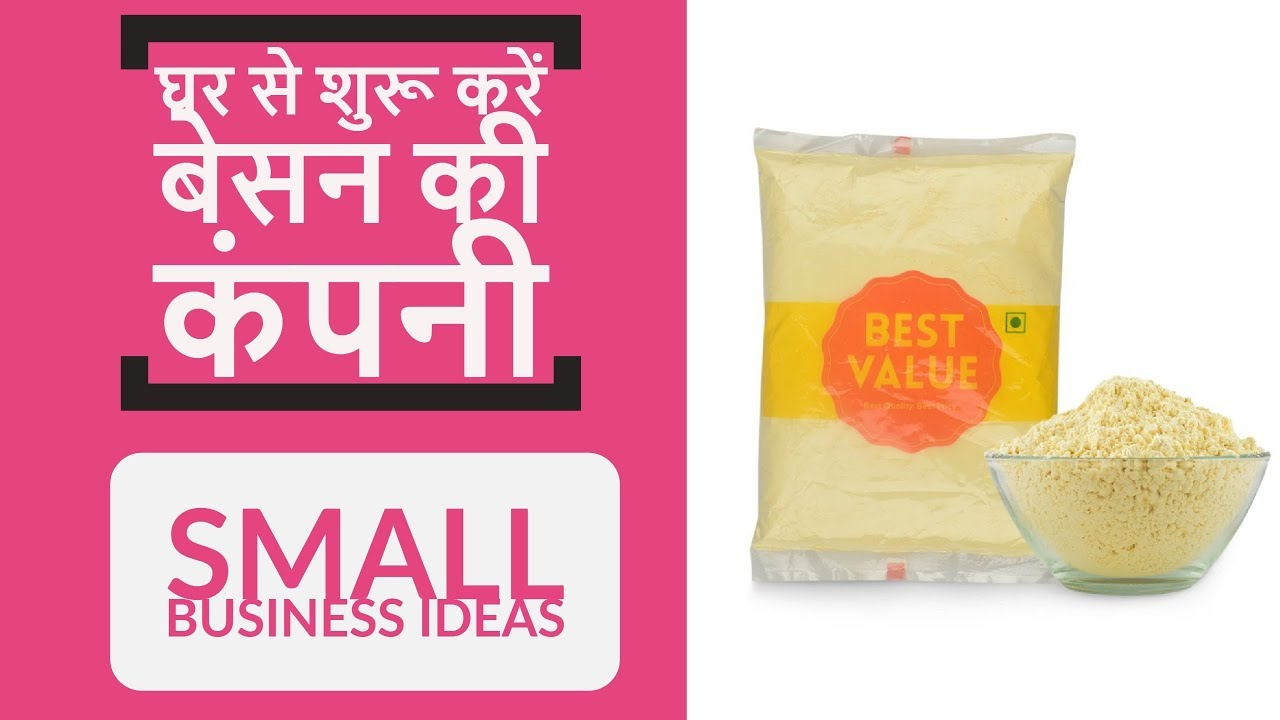 How to Start Besan Flour mill Business Top Best Small Manufacturing Ideas  In India