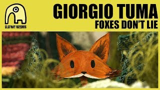 GIORGIO TUMA - Foxes Don't Lie [Official]