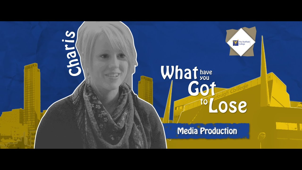 Charis - Sheffield College - Media Production