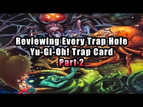 Reviewing Every Trap Hole Yu-Gi-Oh! Trap Card (Part 2)