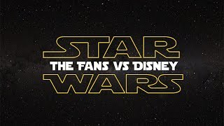 Star Wars: The Fans Vs Disney