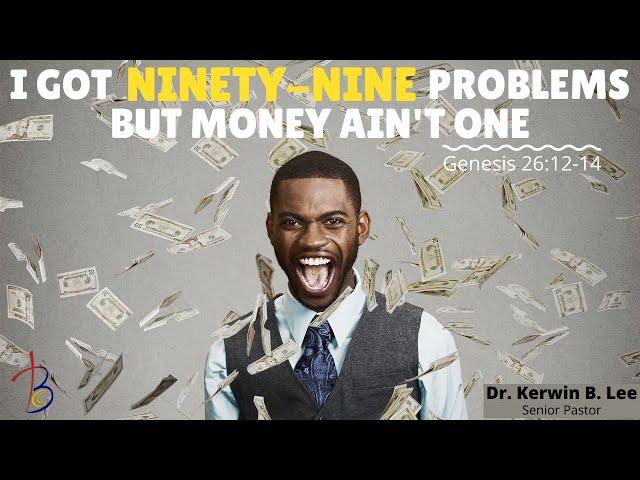 3/7/2021  I Got Ninety-Nine Problems but Money Ain't One