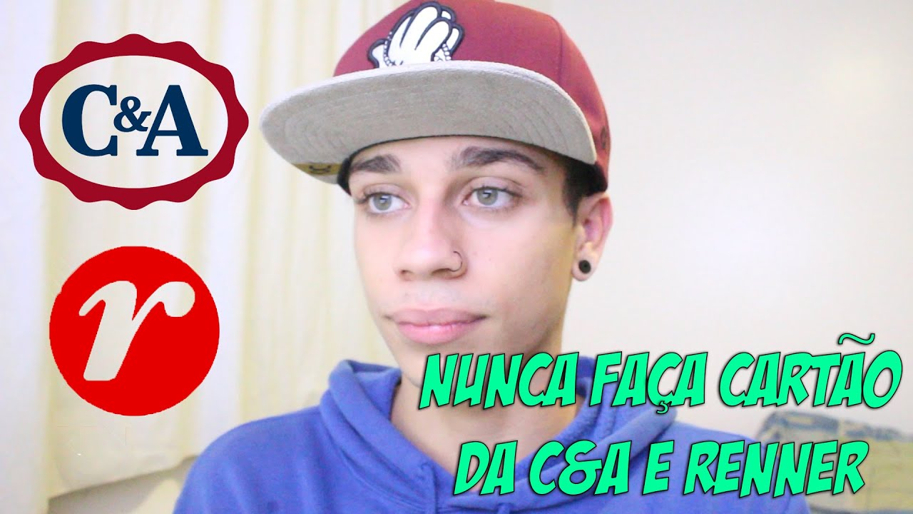 NUNCA FAÇA CARTÃO DA C&A E RENNER - YouTube