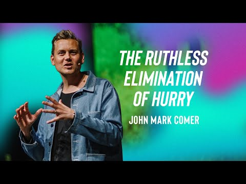 The Ruthless Elimination Of Hurry With John Mark Comer