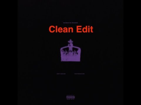 King's Dead - Joey Bada$$ & XXXTENTACION [Clean Edit]