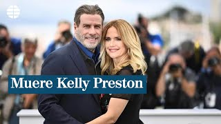 Muere la actriz Kelly Preston, mujer de John Travolta, a los 57 años