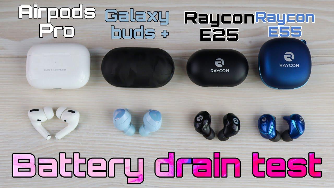 Batter Drain Test Galaxy Buds Vs Raycon E25 E55 Vs Airpods Pro Youtube