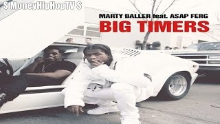 Marty Baller - Big Timers Ft. ASAP Ferg
