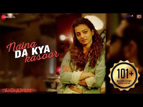 Naina Da Kya Kasoor - Full Video | AndhaDhun | Ayushmann Khurrana | Radhika Apte | Amit Trivedi Mp3