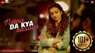 Download Naina Da Kya Kasoor - Full Video   AndhaDhun   Ayushmann Khurrana   Radhika Apte   Amit Trivedi