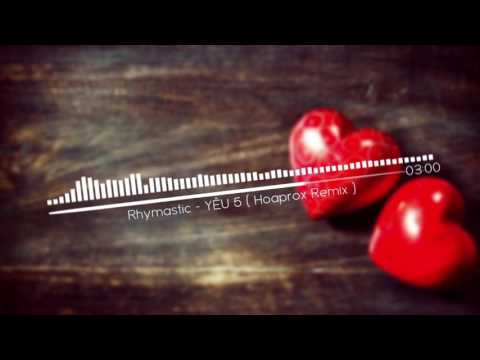 1 GIỜ  Rhymastic   Yêu 5  Hoaprox Remix