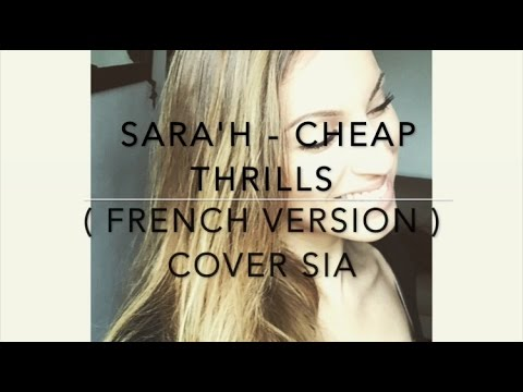 CHEAP THRILLS ( FRENCH VERSION ) SIA ( SARA'H COVER )