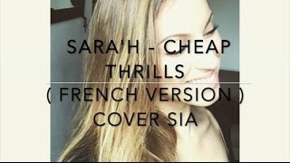 Video SARA'H - CHEAP THRILLS ( FRENCH VERSION ) COVER SIA download MP3, 3GP, MP4, WEBM, AVI, FLV Maret 2017