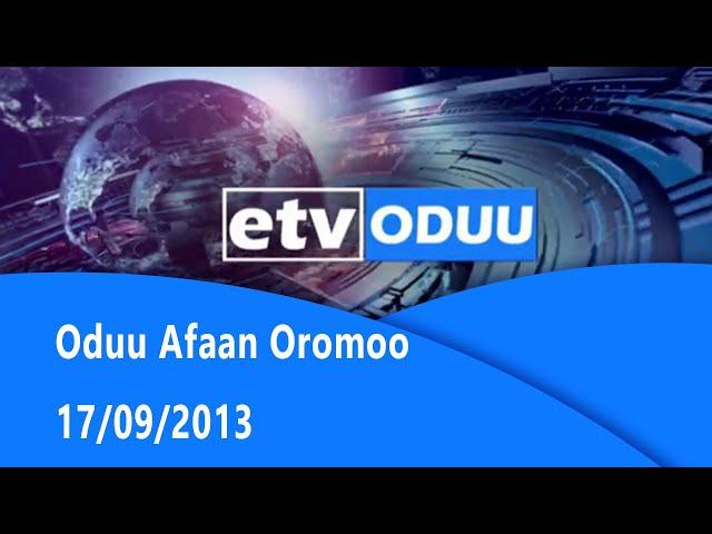 Oduu Afaan Oromoo … 17/09/2013|etv