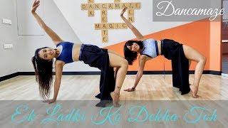 Ek Ladki Ko Dekha Toh Aisa Laga | Dancamaze | Bolly-Contemporary Choreography | Dance Cover