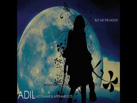 Adil ft  African Roots Lady Zamar Buy Me The Moon