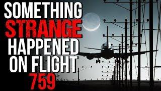 """""""Something STRANGE Happened on Flight 759"""" Creepypasta"""