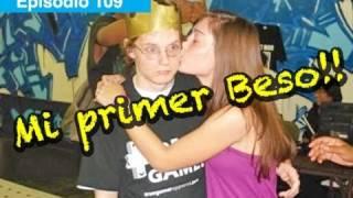 Mi Primer Beso!!!
