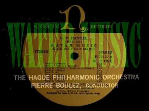 Handel / Pierre Boulez, 1964: Water Music - Suites 1, 2 and 3 - Hague Philharmonic, Nonesuch LP