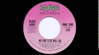 Black Ivory - No one else will do