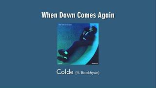 Download Colde (콜드) (feat. Baekhyun EXO) - When Dawn Comes Again   [Lyric+ Terjemahan Sub Indonesia]