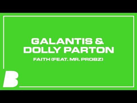 Galantis & Dolly Parton - Faith (feat. Mr. Probz)