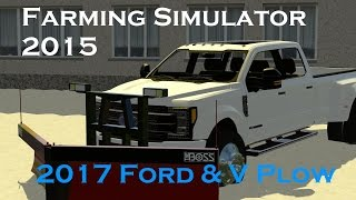 FS15: 2017 Ford F450 With Boss V Plow Plowing Snow