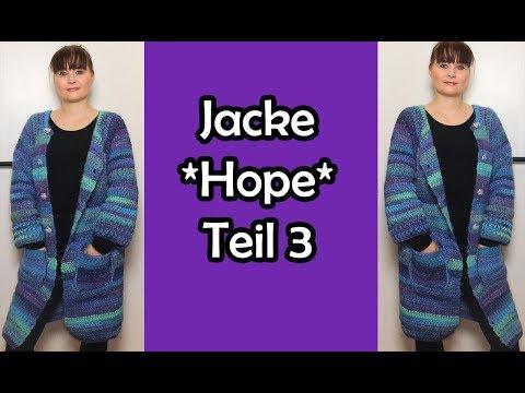 Jacke *Hope* Häkeln Teil 3 - Romy Fischer Häkelanleitung