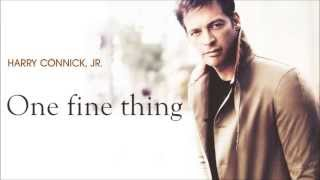 Harry Connick, Jr. - One fine thing YouTube Videos