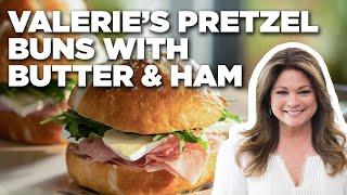 Valerie Bertinelli's Homemade Pretzel Buns with Butter & Ham   Valerie's Home Cooking
