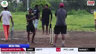 RANJIT KATTE PATIL VS UNITY AT FRIENDS TROPHY 2019 / FINAL DAY