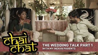 Chai Chat: The Wedding Talk [Part 1] - With My Indian Parents