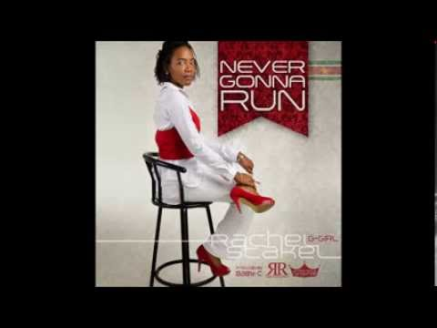 Rachel Stakel (G Girl):- Never Gonna Run