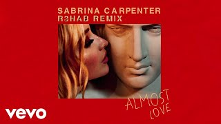 Sabrina Carpenter, R3HAB - Almost Love (R3HAB Remix / Audio Only)