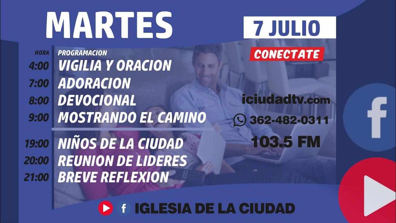 En vivo Martes 07/07 Mañana   Iglesia de la Ciudad