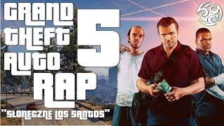 "♫ GTA V RAP [PL] - ""Słoneczne Los Santos"" | Slovian & SerwiQ & Grave (prod. Michalowsky)"