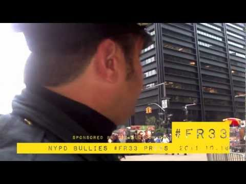 NYPD Bullies #FR33 Press at #OccupyWallSt