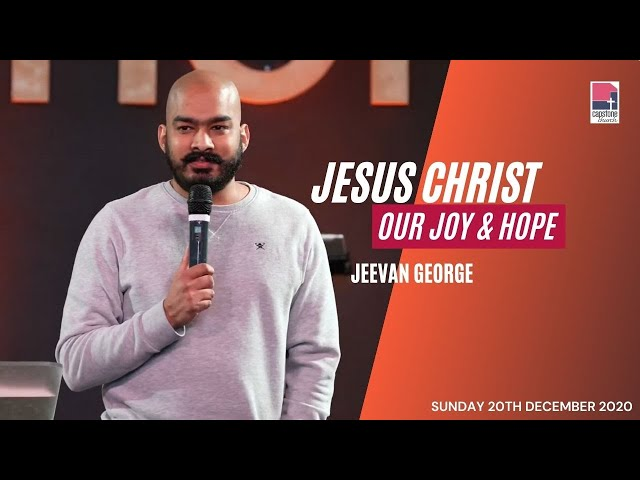 Jesus Christ - Our Joy and Our Hope | Jeevan George  | 20th December 2020